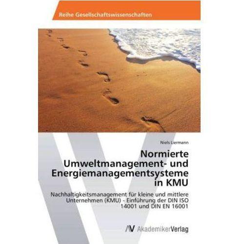 Normierte Umweltmanagement- und Energiemanagementsysteme in KMU (9783639460124)