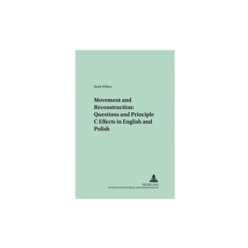 Movement and Reconstruction: Questions and Principle C Effects in English and Polish