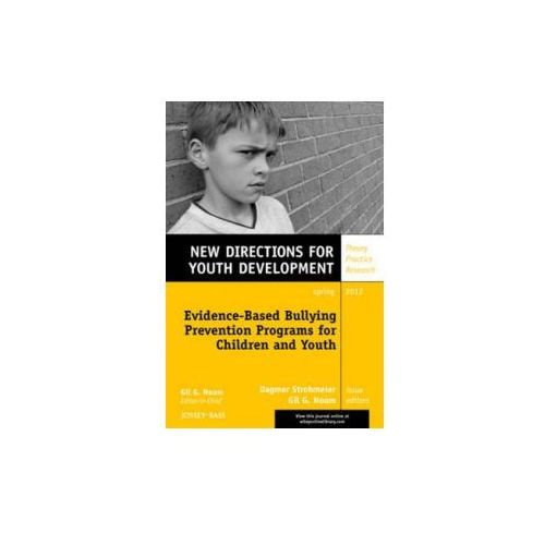 Evidence-Based Bullying Prevention Programs for Children and Youth (9781118362143)