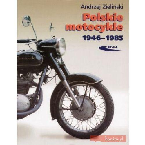 Polskie motocykle 1946-1985 (ilość stron 192)