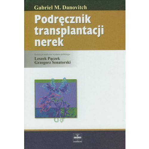 Podręcznik transplantacji nerek (9788389309860)