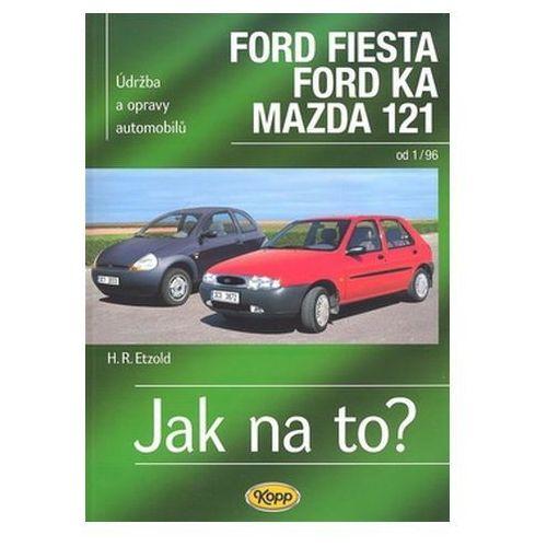 Ford Fiesta, Ford Ka, Mazda 121 od 1/96 Hans-Rüdiger Etzold (9788072322671)
