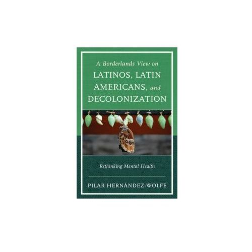 Borderlands View on Latinos, Latin Americans, and Decolonization