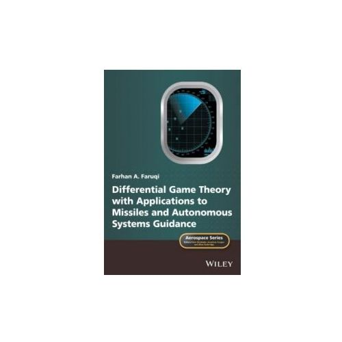 Differential Game Theory with Applications to Missiles and Autonomous Systems Guidance