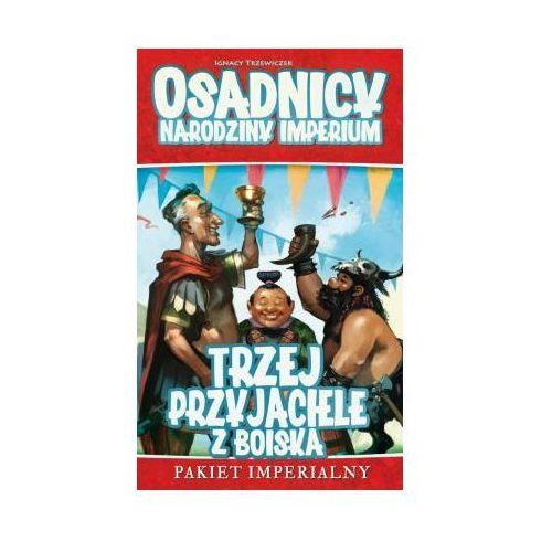 Osadnicy: Narodziny Imperium - Trzej Przyjaciele z Boiska - Poznań, hiperszybka wysyłka od 5,99zł!, 1181