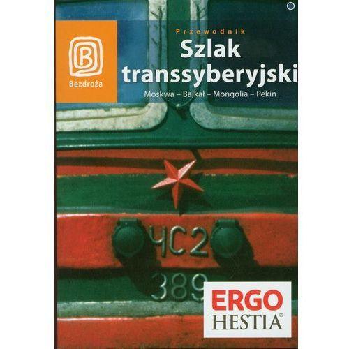 Szlak transsyberyjski. Moskwa - Bajkał - Mongolia - Pekin - Dostawa zamówienia do jednej ze 170 księgarni Matras za DARMO