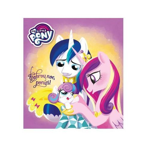 My Little Pony - Dobrou noc, poníci kolektiv (9788025242179)