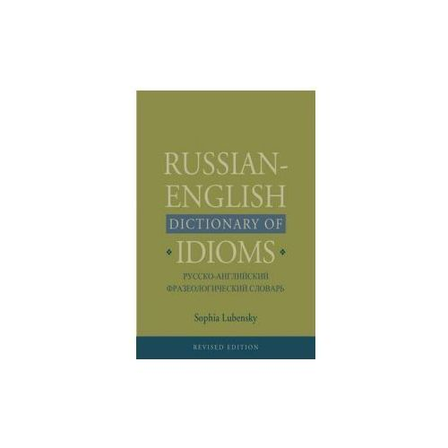 Russian-English Dictionary of Idioms, Revised Edition (9780300162271)