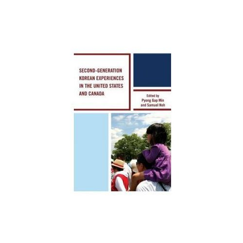 Second-Generation Korean Experiences in the United States and Canada (9781498503532)