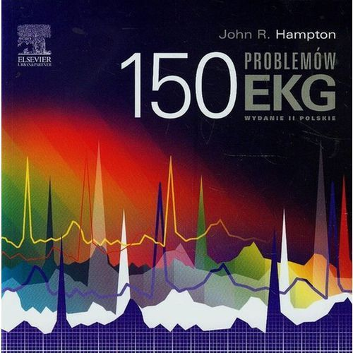 150 problemów EKG - Wydanie II, J.R. Hampton