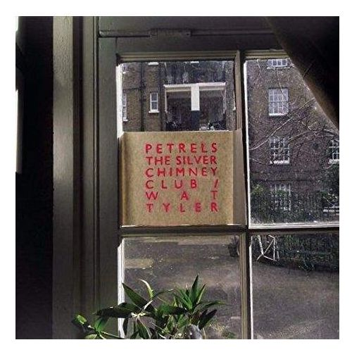 Petrels - Silver Chimney Club / Wat Tyler, The (4024572702328)