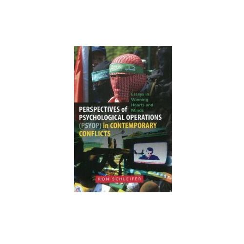 Perspectives of Psychological Operations (PSYOP) in Contemporary Conflicts (9781845195854)