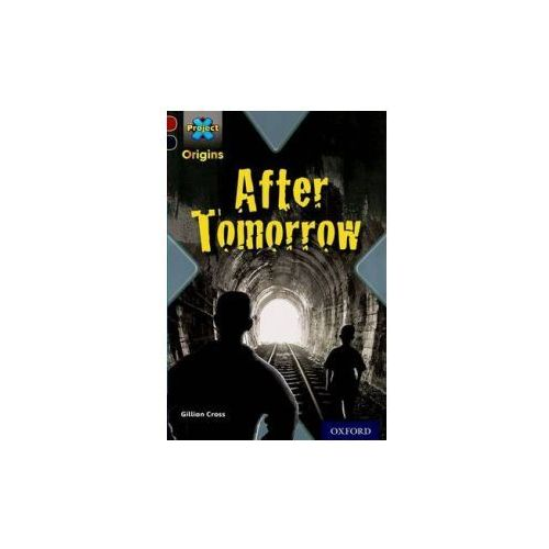 Project X Origins: Dark Red+ Book Band, Oxford Level 20: into the Future: After Tomorrow (9780198394181)