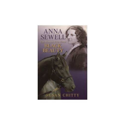 Anna Sewell: the Woman Who Wrote Black Beauty