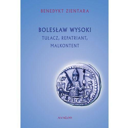 Bolesław Wysoki Tułacz Repatriant Malkontent - Benedykt Zientara, Andrzej Jureczko, Avalon