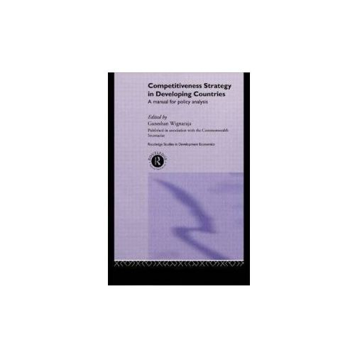 Competitiveness Strategy and Industrial Performance in Developing Countries (9780415228367)