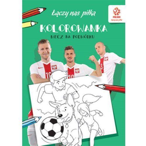 Praca zbiorowa Pzpn. piłka nożna. mecz na podwórku (kolorowanka)