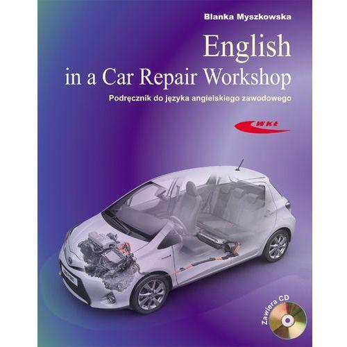 English in a Car Repair Workshop Podręcznik do języka angielskiego zawodowego