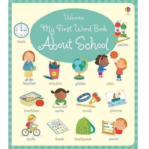 My First Word Book About School (20 str.)