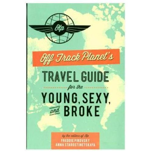 Off Track Planet's Travel Guide for the Young, Sexy, and Bro (9780762449033)