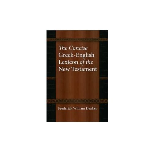 Concise Greek-English Lexicon of the New Testament (9780226136158)