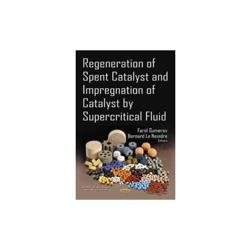 Regeneration of Spent Catalyst & Impregnation of Catalyst by Supercritical Fluid