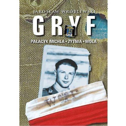 Gryf - Pałacyk Michla, Żytnia, Wola - Jarosław Wróblewski, Fronda