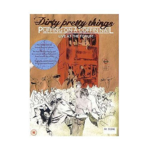 Puffing On A Coffin Nail (Live At The Forum) [Limited Edition] - Dirty Pretty Things