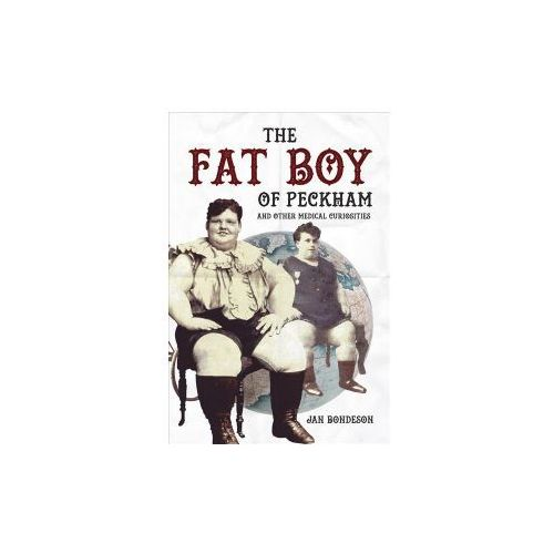 Fat Boy of Peckham and other Medical Curiosities (9781445676289)
