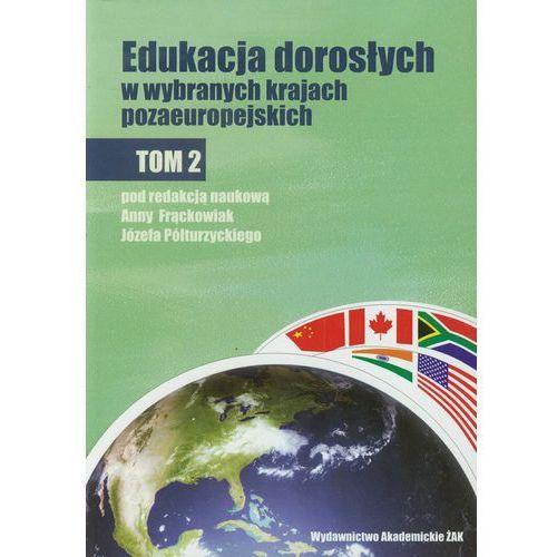 Edukacja dorosłych w wybranych krajach pozaeuropejskich. Tom 2 (467 str.)
