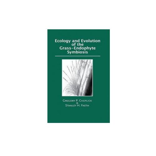 Ecology and Evolution of the Grass-Endophyte Symbiosis (9780195308082)