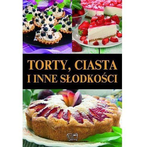 Torty ciasta I inne słodkości (9788377403563)