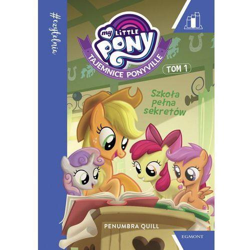 My Little Pony. Tajemnice Ponyville. Tom 1. Szkoła pełna sekretów Praca zbiorowa (9788328130494). Tanie oferty ze sklepów i opinie.