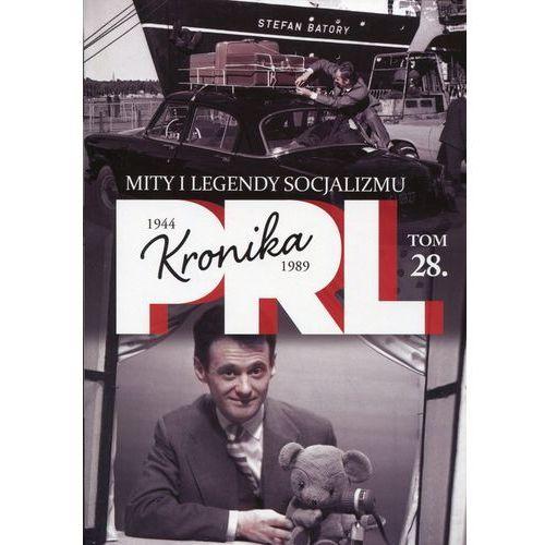 Kronika PRL 1944-1989 Tom 28 Mity i legendy socjalizmu - Dostawa 0 zł