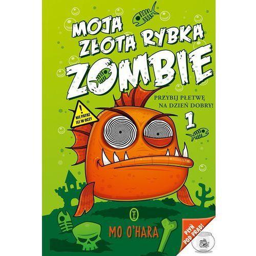 Moja złota rybka zombie (9788308060773)