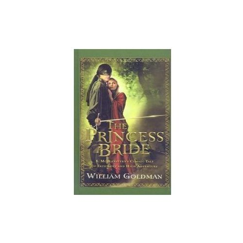 The Princess Bride: S. Morgenstern's Classic Tale of True Love and High Adventure (9780756987909)