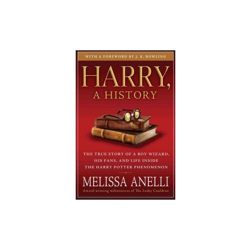 Harry, a History: The True Story of a Boy Wizard, His Fans, and Life Inside the Harry Potter Phenomenon (9781416554950)