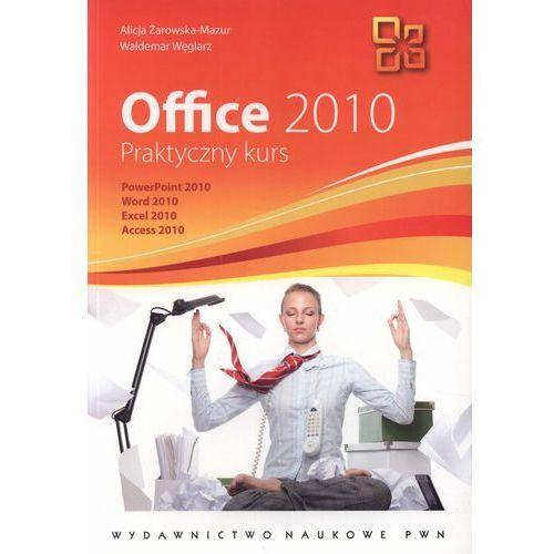 Office 2010 Praktyczny kurs - Żarowska-Mazur Alicja, Węglarz Waldemar, książka z kategorii Informatyka