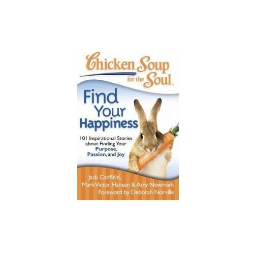 Chicken Soup for the Soul: Find Your Happiness (9781935096771)