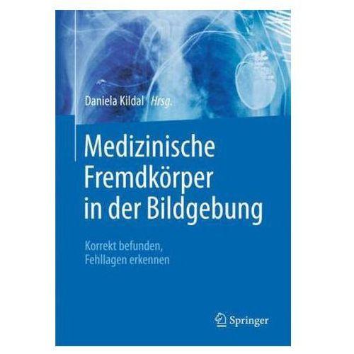 Medizinische Fremdkörper in der Bildgebung - Thorax, Abdomen, Gefäße und Kinder