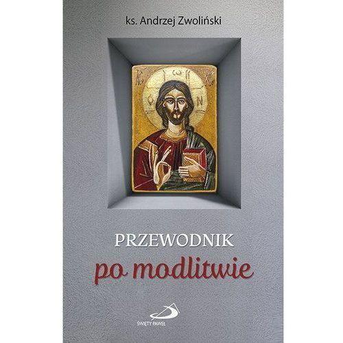 Przewodnik po modlitwie - Zwoliński Andrzej Ks. (2018)