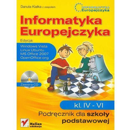 Informatyka Europejczyka 4-6 Podręcznik + CD Edycja Windows Vista, Linux Ubuntu, MS Office 2007, OpenOffice.org (9788324617722)