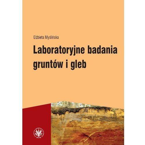 Laboratoryjne badania gruntów i gleb - Dostawa 0 zł, oprawa miękka
