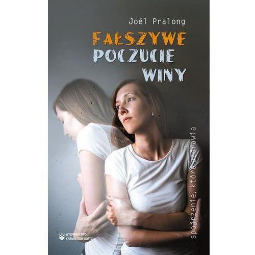 Fałszywe poczucie winy - Wysyłka od 3,99 - porównuj ceny z wysyłką (9788376043500)