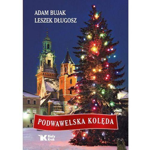 Podwawelska kolęda - Adam Bujak, Adam Bujak|Długosz Leszek