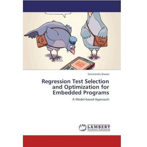 Regression Test Selection and Optimization for Embedded Programs (9783847345787)