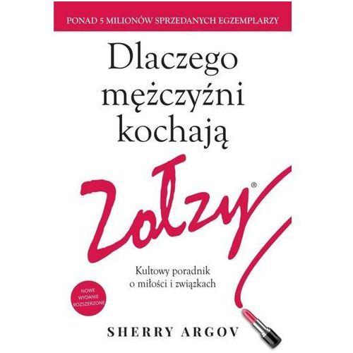 Dlaczego mężczyźni kochają zołzy - Sherry Argov (288 str.)
