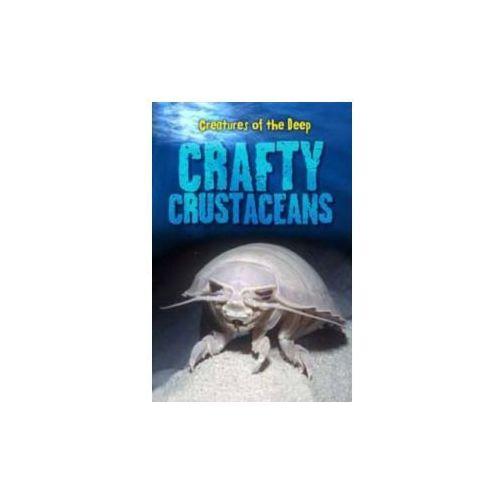 Creatures of the Deep: Crafty Crustaceans (9781406226478)