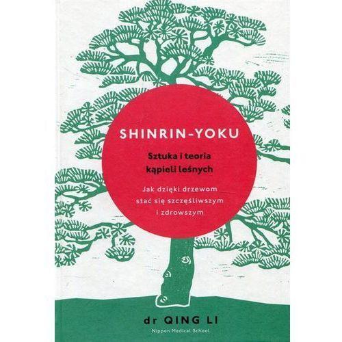 Shinrin-yoku Sztuka i teoria kąpieli leśnych - Qing Li (320 str.)