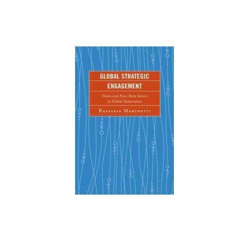 Global Strategic Engagement: The Rules of Global Governance (9781498510134)